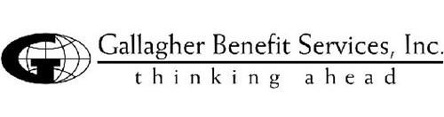 G GALLAGHER BENEFIT SERVICES, INC. THINKING AHEAD