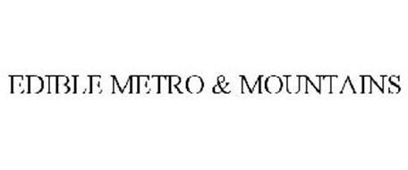 EDIBLE METRO & MOUNTAINS