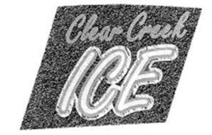 CLEAR CREEK ICE