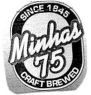 MINHAS 75 SINCE 1845 CRAFT BREWED