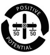 POSITIVE POTENTIAL 50 50