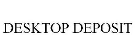 DESKTOP DEPOSIT