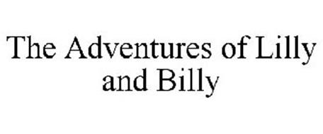 THE ADVENTURES OF LILLY AND BILLY