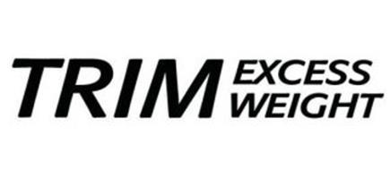 TRIM EXCESS WEIGHT