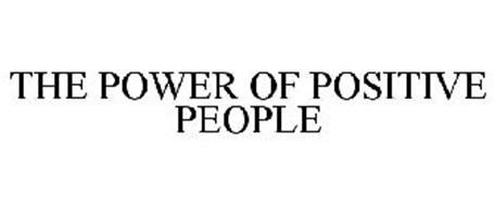 THE POWER OF POSITIVE PEOPLE
