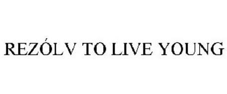 REZÓLV TO LIVE YOUNG