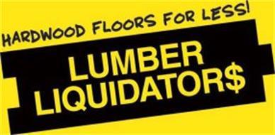 HARDWOOD FLOORS FOR LESS! LUMBER LIQUIDATOR$