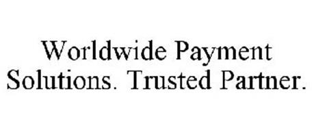 WORLDWIDE PAYMENT SOLUTIONS. TRUSTED PARTNER.