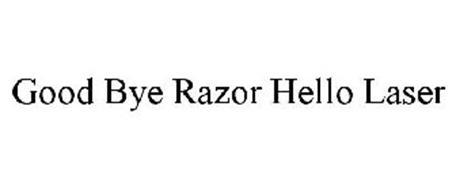 GOOD BYE RAZOR HELLO LASER