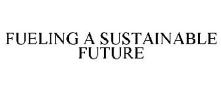 FUELING A SUSTAINABLE FUTURE