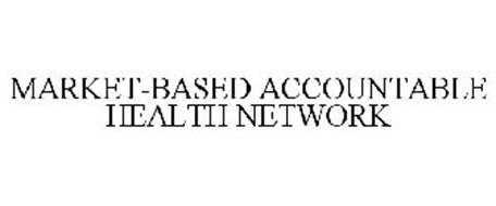 MARKET-BASED ACCOUNTABLE HEALTH NETWORK