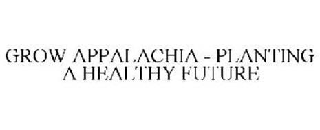 GROW APPALACHIA - PLANTING A HEALTHY FUTURE