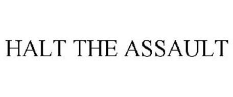 HALT THE ASSAULT