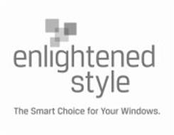 ENLIGHTENED STYLE THE SMART CHOICE FOR YOUR WINDOWS
