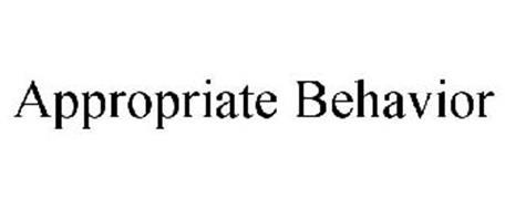 APPROPRIATE BEHAVIOR