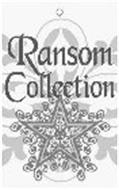 RANSOM COLLECTION