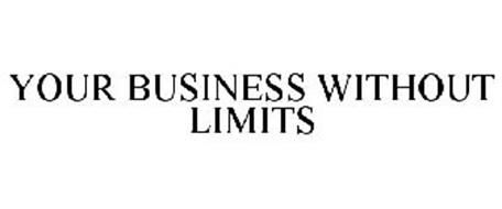 YOUR BUSINESS WITHOUT LIMITS