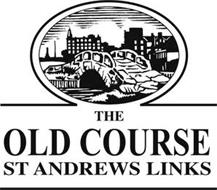 THE OLD COURSE ST ANDREWS LINKS