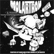 MOLARTRON & FRIENDS FEATURING: FLOSSIE FLOSSRIGUEZ AND BRISTLE BEAST FIGHTERS OF PLAQUE AND OTHER CRIMES OF THE MOUTH! WELCOME TO PLANET MOLAR X MT