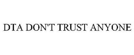 DTA DON'T TRUST ANYONE