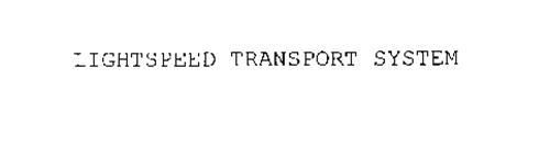 LIGHTSPEED TRANSPORT SYSTEM
