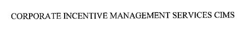 CORPORATE INCENTIVE MANAGEMENT SERVICESCIMS