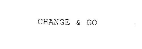 CHANGE & GO
