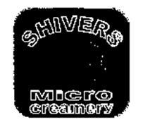 SHIVERS MICRO CREAMERY
