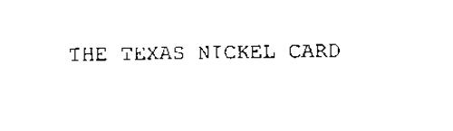 THE TEXAS NICKEL CARD