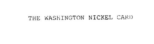 THE WASHINGTON NICKEL CARD