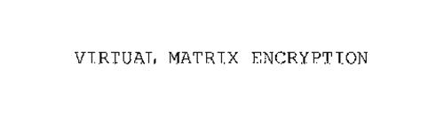 VIRTUAL MATRIX ENCRYPTION