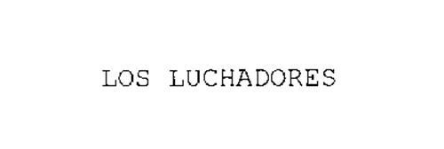 LOS LUCHADORES