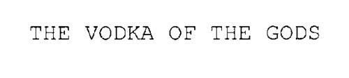 THE VODKA OF THE GODS