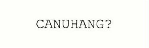 CANUHANG?