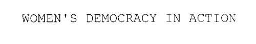 WOMEN'S DEMOCRACY IN ACTION