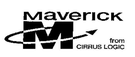 M MAVERICK FROM CIRRUS LOGIC