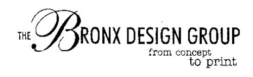 THE BRONX DESIGN GROUP FROM CONCEPT TO PRINT