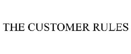 THE CUSTOMER RULES