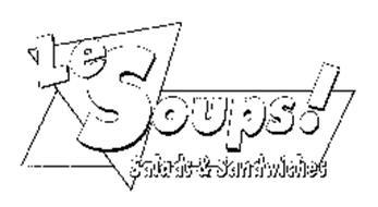 LE SOUPS! SALADS & SANDWICHES