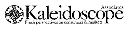 KALEIDOSCOPE ASSOCIATES FRESH PERSPECTIVES ON CONSUMERS & MARKETS