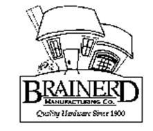 BRAINERD MANUFACTURING CO. QUALITY HARDWARE SINCE 1900
