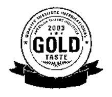 QUALITY INSTITUTE INTERNATIONAL AMERICAN TASTING INSTITUTE 2003 GOLD TASTE