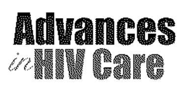 ADVANCES IN HIV CARE