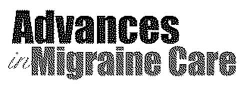 ADVANCES IN MIGRAINE CARE