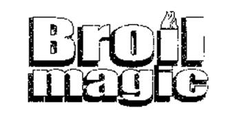 BROIL MAGIC