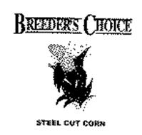 BREEDER'S CHOICE & STEEL CUT CORN