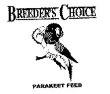 BREEDER'S CHOICE & PARAKEET FEED