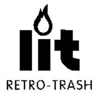 LIT RETRO-TRASH