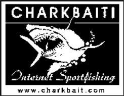 CHARKBAIT! INTERNET SPORTFISHING WWW.CHARKBAIT.COM