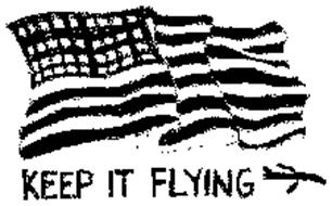 KEEP IT FLYING
